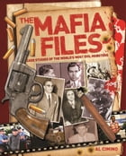 Mafia Files: Case Studies of the World's Most Evil Mobsters by Al Cimino