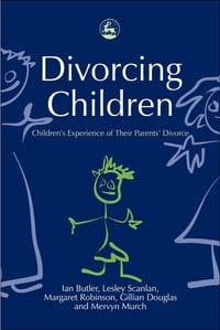 Divorcing Children: Children's Experience of their Parents' Divorce