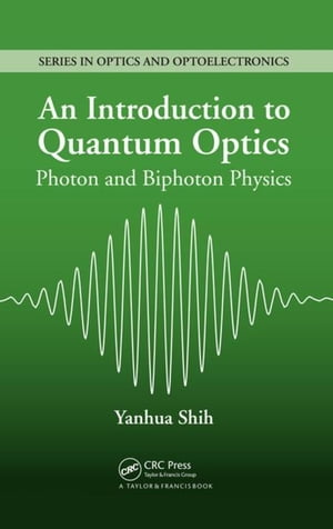 An Introduction to Quantum Optics: Photon and Biphoton Physics