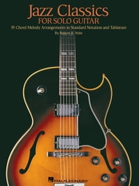 Jazz Classics for Solo Guitar (Songbook): Chord Melody Arrangements with Tab