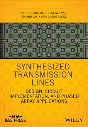 Synthesized Transmission Lines Design,  Circuit Implementation,  and Phased Array Applications