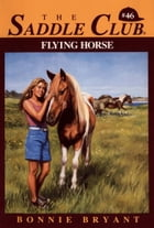 FLYING HORSE by Bonnie Bryant