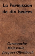 La Permission de dix heures by Jacques Offenbach