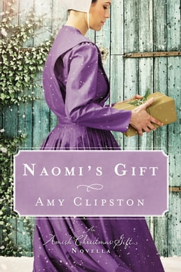 Book Naomi's Gift: An Amish Christmas Story by Amy Clipston