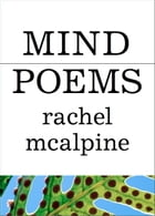 Mind Poems by Rachel McAlpine