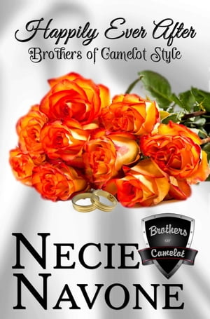 Happily Ever After - Brothers of Camelot Style by Necie Navone