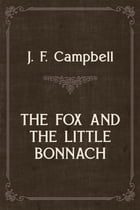 THE FOX AND THE LITTLE BONNACH by J. F. Campbell