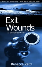 Exit Wounds by Rebecca Zettl
