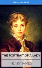 The Portrait of a Lady (Dream Classics) by Henry James