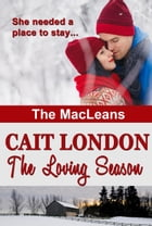 The Loving Season: MacLeans, #1 by Cait London