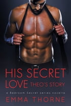 His Secret Love by Emma Thorne