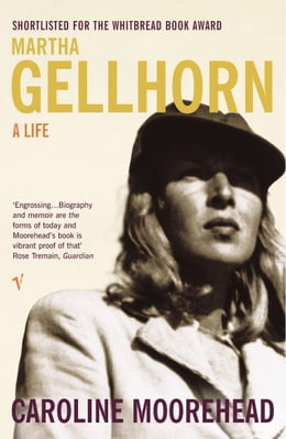 Book Martha Gellhorn: A Life by Caroline Moorehead