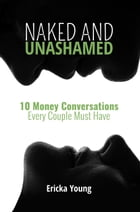 Naked and Unashamed by Ericka Young