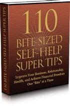 110 Bite-Sized Self-Help Super Tips by Anonymous