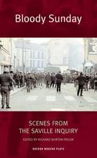 Bloody Sunday: Scenes from the Saville Inquiry: Scenes from the Saville Inquiry by Richard Norton-Taylor