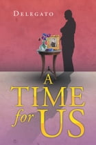 A Time For Us by F. J. J. Delegato