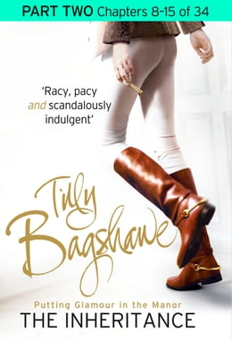 Book The Inheritance: Part Two, Chapters 8–15 of 34 by Tilly Bagshawe