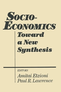 Socio-economics: Toward a New Synthesis