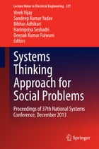 Systems Thinking Approach for Social Problems: Proceedings of 37th National Systems Conference…