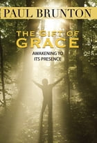 The Gift of Grace: Awakening to Its Presence
