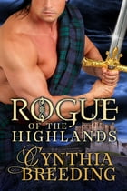 Rogue of the Highlands by Cynthia Breeding