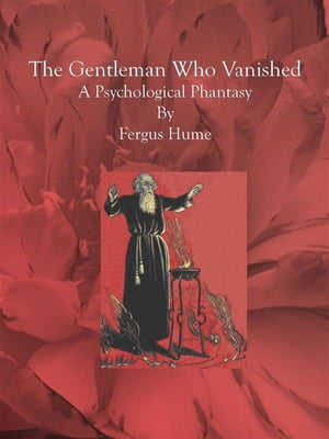 The Gentleman Who Vanished: A Psychological Phantasy