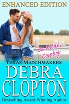BE MINE, COWBOY Enhanced Edition by Debra Clopton