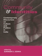 Community and Identities: Contemporary Discourses on Culture and Politics in India