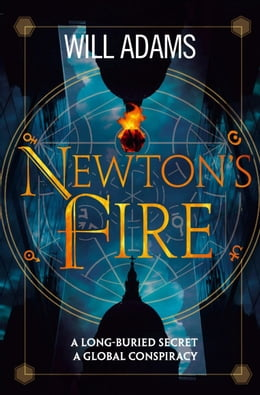 Book Newton's Fire by Will Adams
