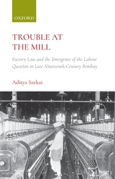 Trouble at the Mill: Factory Law and the Emergence of the Labour Question in Late Nineteenth…
