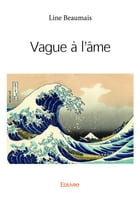 Vague à l'âme by Line Beaumais