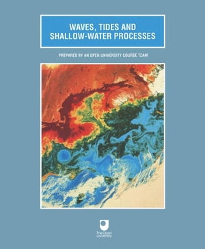 Waves,  Tides and Shallow-Water Processes: Prepared by an Open University Course Team