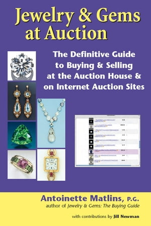 Jewelry & Gems at Auction: The Definitive Guide to Buying & Selling at the Auction House & on Internet Auction Sites by Antoinette Matlins, PG