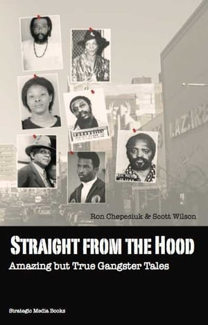 Straight From The Hood: Amazing But True Gangster Tales