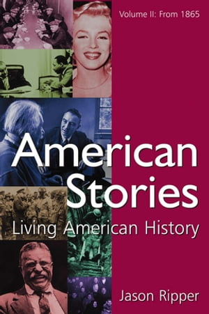 American Stories Living American History: v. 2: From 1865