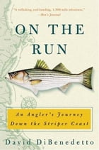 On the Run: An Angler's Journey Down the Striper Coast