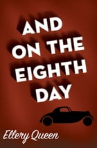 And on the Eighth Day by Ellery Queen