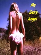 My Sexy Angel by Lucias Antar