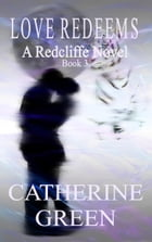 Love Redeems by Catherine Green