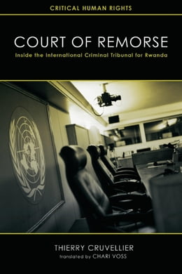 Book Court of Remorse: Inside the International Criminal Tribunal for Rwanda by Cruvellier, Thierry