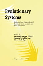 Evolutionary Systems: Biological and Epistemological Perspectives on Selection and Self-Organization