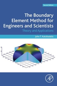 The Boundary Element Method for Engineers and Scientists: Theory and Applications