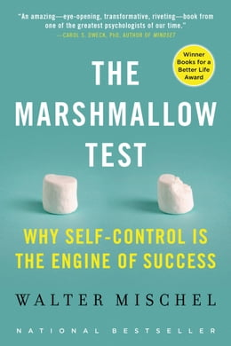 Book The Marshmallow Test: Mastering Self-Control by Walter Mischel