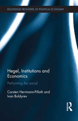 Hegel,  Institutions and Economics Performing the Social