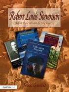 Robert Louis Stevenson: Author Study Activities for Key Stage 2/Scottish P6-7