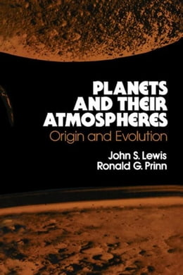 Book Planets and Their Atmospheres: Origins and Evolution by Lewis, John S.