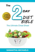 2 Day Diet: Ultimate Cheat Sheet (With Diet Diary & Workout Planner) by Samantha Michaels
