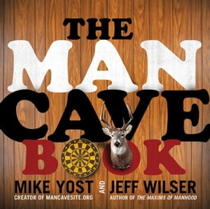 The Man Cave Book by Jeff Wilser