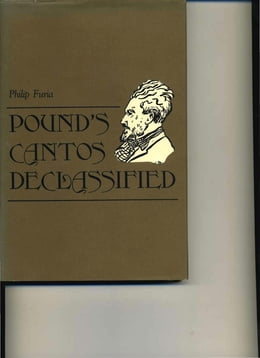 Book Pound's Cantos Declassified by Philip Furia