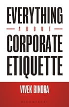 Everything About Corporate Etiquette by Vivek Bindra